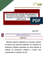 EVALUACION DEL SISTEMA RECUBRIMIENTO DE PROTECCION EXTERNA – PROTECCION CATODICA, UTILIZANDO LAS TECNICAS DE CIPS Y DCVG.ppt