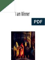 I am Winner