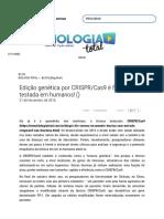 Edição Genética Por CRISPR_Cas9 é Finalmente Testada Em Humanos! - Blog - Biologia Total