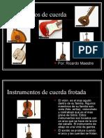 Instrumentos de Cuerda Pulsada, Frotada y Percutida