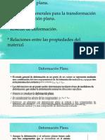 (10) DEFORMACIÓN PLANA, TRANSFORMACIÓN DE LA DEFORMACIÓN PLANA, ROSETAS DE DEFORMACIÓN Y RELACIONES ENTRE LAS PROPIEDADES DEL MATERIAL.pptx