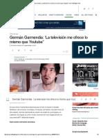 Germán Garmendia_ 'La Televisión Me Ofrece Lo Mismo Que Youtube_ _ the Huffington Post