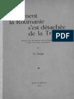 Nicolae Iorga-Comment La Roumanie s'Est Détachée de La Triplice-D'Après Les Documents Austro-hongrois Et Des Souvenirs Personnels