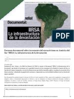"""Estrenan Documental Sobre Incremento Del Extractivismo en América Del Sur """"IIRSA_ La Infraestructura de La Devastación"""" _ Resumen"""