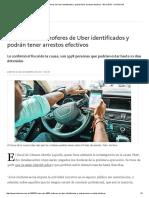 Hay Casi 4000 Choferes de Uber Identificados y Podrán Tener Arrestos Efectivos - 06.12