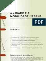 A Cidade e a Mobilidade Urbana