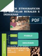 Estudios Etnograficos en Escuelas Rurales e Indigenas[1]