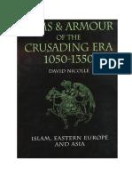 David Nicolle - Arms & Armour of the Crusading Era, 1050-1350 (2) Islam, Eastern Europe and Asia