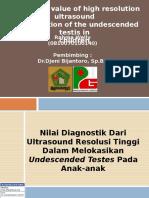 Presentation Nilai Diagnostik Usg Pada Undescend Testes Rahma-dr.djeni