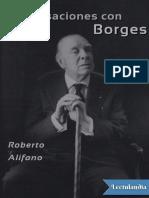 Conversaciones Con Borges - Roberto Alifano