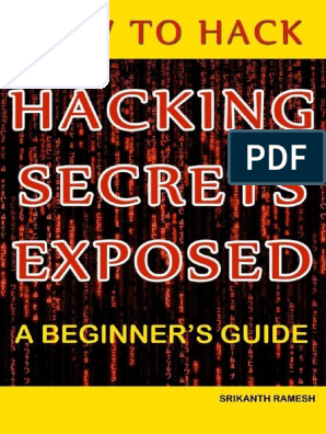 How to Hack - Hacking Secrets Exposed - A Beginner's Guide