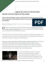 Detienen Al Encargado de Cortar La Electricidad Donde Murió El Operario Del Subte - 07.12