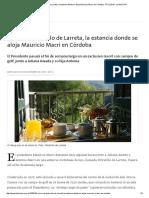 Cómo Es Potrerillo de Larreta, La Estancia Donde Se Aloja Mauricio Macri en Córdoba - 07.12