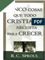 Cinco_cosas_que_todo_cristiano_necesita_para_crecer-R_C__Sproul.pdf