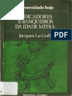 LE GOFF, Jacques. Mercadores e banqueiros da Idade Média