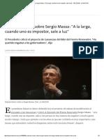 Mauricio Macri, Sobre Sergio Massa_ _A La Larga, Cuando Uno Es Impostor, Sale a Luz_ - 08.12