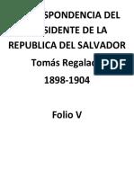 Correspondencia Del Presidente de La Republica Del Salvador Tomas Regalado, Folio V