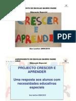 """APRESENTAÇÃO_Projecto """"Crescer e Aprender"""" - Uma resposta aos alunos com necessidades educativas especiais"""