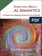 Steve Stockdale-Here_s Something About General Semantics - A Primer for Making Sense of Your World.pdf