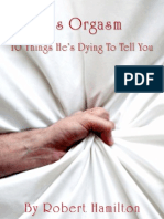 His Orgasm - 10 Things He's Dying to Tell You