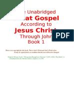 The Unabridged Great Gospel According to Jesus Christ Thru John, Book 1