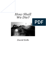 HOW SHALL WE DIE? (David Eells)
