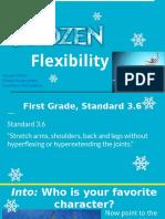 frozen flexibility