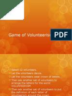 Game of Volunteerism