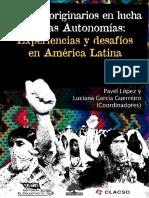 Pueblos Originarios en Lucha Por Las Autonomías. Experiencias y Desafíos en América Latina