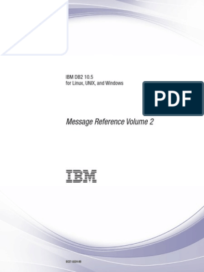 IBM DB2 10 5 for Linux, UNIX, And Windows - Message Reference Volume