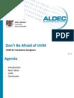 Do Not Be Afraid of UVM