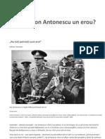A fost Ion Antonescu un Erou ?
