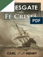 O Resgate Da Fe Crista Carl F. H. Henry