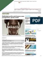 Publicidade prefere pais brancos como protagonistas, aponta estudo - 23_10_2016 - Mercado - Folha de S.pdf