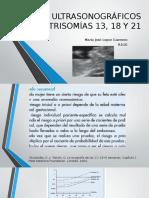 DATOS ULTRASONOGRÁFICOS DE TRISOMÍAS 13, 18 Y 21