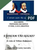Shakespeare & Cervantes e Seriam Assim Tão Iguais?