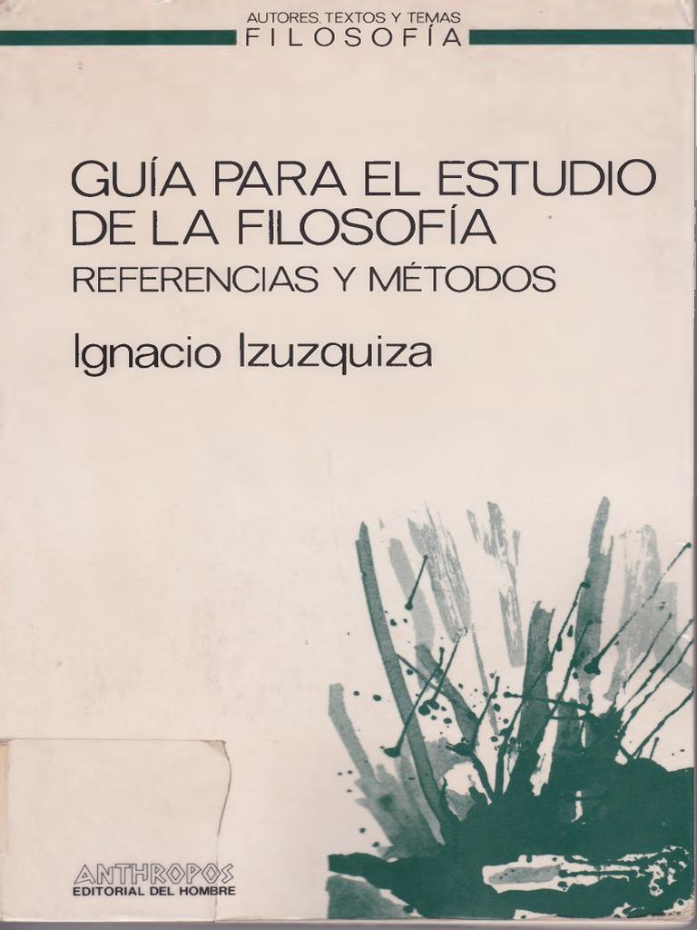 Izuzquiza, Ignacio - Guía Para El Estudio de La Filosofía ...