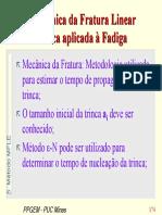 Mecânica da Fratura Linear Elástica aplicada à Fadiga