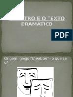 o Teatro e o Texto Dramático