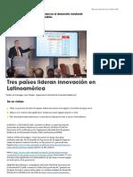 Tres Países Lideran Innovación en Latinoamérica - SciDev