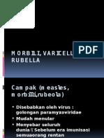 Morbili, Varicella, Rubella