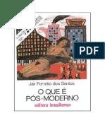 Jair Ferreira dos Santos - O que é Pós-Moderno.pdf