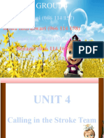 Unit 4 Calling in the Stroke Team