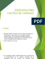 Metodologia Para Calculo de Caudales