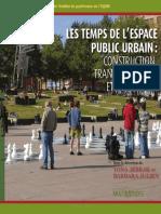 Les Temps de l Espace Public Urbain Construction Transformation Et Utilisation