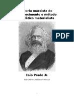 Caio Prado Jr. - Teoria Marxista do Conhecimento e Método Dialético Materialista (1).pdf