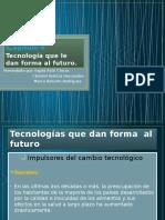 Tecnología que le da forma al futuro
