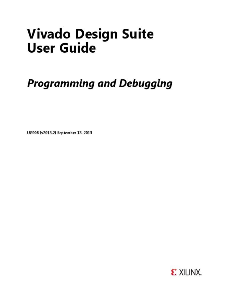 ug908 vivado programming debugging hardware description language rh scribd com xilinx ise 14.7 user manual xilinx impact user manual