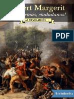A las armas ciudadanos - Robert Margerit.pdf