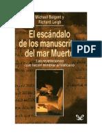 Baigent Michael Y Leigh Richard - El Escandalo De Los Manuscritos Del Mar Muerto.doc